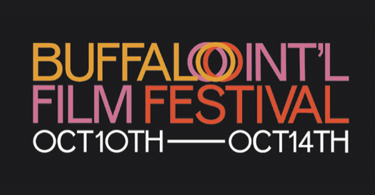 Buffalo International Film Festival Returns October 9th – 14th